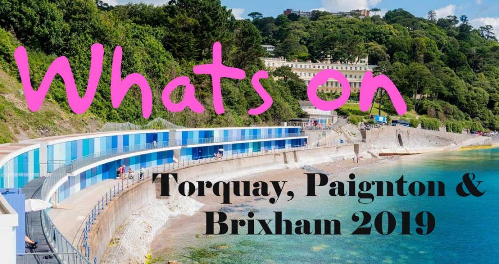 Whats on, Events in Torquay, Paignton, & Brixham Devon 2019 |
